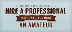 professional expensive hire an amateur
